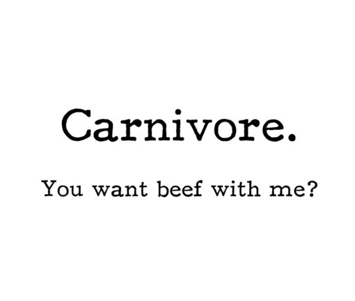 Carnivore You want beef with me